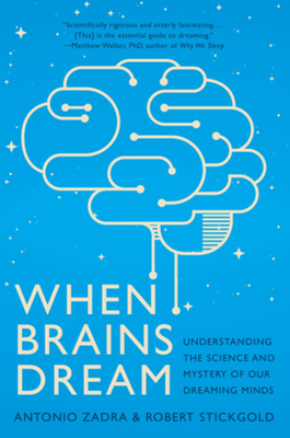 When Brains Dream: Understanding the Science and Mystery of our Dreaming Minds Cover Image