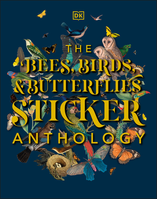 The Bees, Birds & Butterflies Sticker Anthology Cover Image