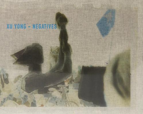 Xu Yong: Negatives Cover Image