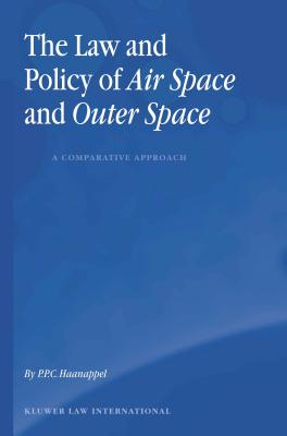 The Law and Policy of Air Space and Outer Space: A Comparative Approach: A Comparative Approach Cover Image
