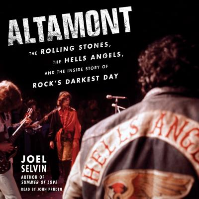 Altamont Lib/E: The Rolling Stones, the Hells Angels, and the Inside Story of Rock's Darkest Day Cover Image