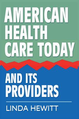 American Health Care Today and Its Providers Cover Image