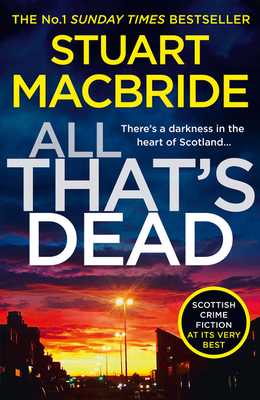 All That's Dead: The New Logan McRae Crime Thriller from the No.1 Bestselling Author (Logan McRae, Book 12) Cover Image