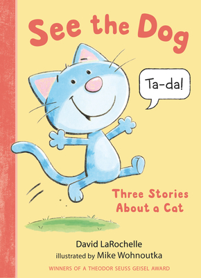 See the Dog: Three Stories About a Cat Cover Image