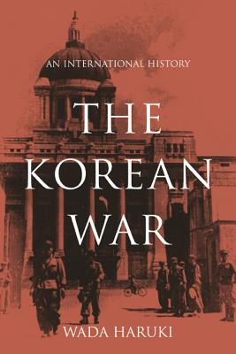 The Korean War: An International History (Asia/Pacific/Perspectives) Cover Image