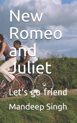 New Romeo and Juliet: Let's go friend Cover Image