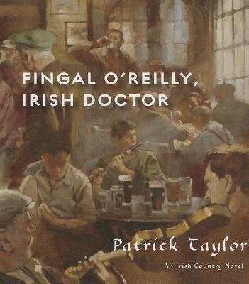 Fingal O'Reilly, Irish Doctor: An Irish Country Novel (Irish Country Books #8) Cover Image