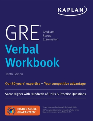 GRE Verbal Workbook: Score Higher with Hundreds of Drills & Practice Questions (Kaplan Test Prep) Cover Image