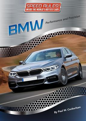 BMW: Performance and Precision (Speed Rules! Inside the World's Hottest Cars #8) Cover Image