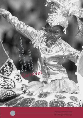 Carnival: Culture in Action - The Trinidad Experience (Worlds of Performance) Cover Image