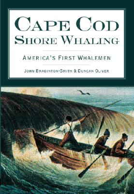 Cape Cod Shore Whaling: America's First Whalemen Cover Image