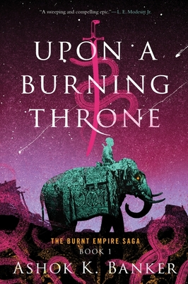 Upon a Burning Throne (The Burnt Empire) Cover Image
