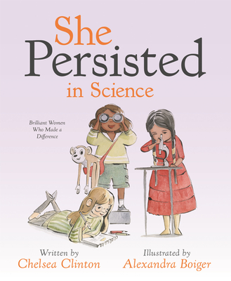 She Persisted in Science: Brilliant Women Who Made a Difference Cover Image