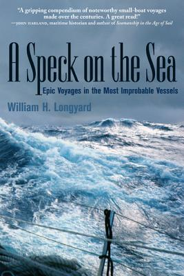 A Speck on the Sea: Epic Voyages in the Most Improbable Vessels Cover Image