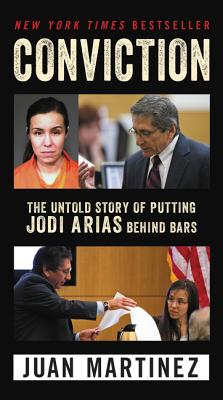 Conviction: The Untold Story of Putting Jodi Arias Behind Bars Cover Image