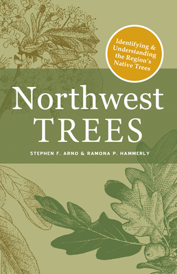 Northwest Trees: Identifying and Understanding the Region's Native Trees Cover Image