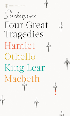 Four Great Tragedies: Hamlet; Macbeth; King Lear; Othello Cover Image