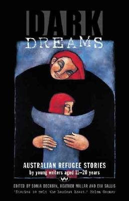 Dark Dreams: Australian refugee stories by young writers aged 11-20 years Cover Image