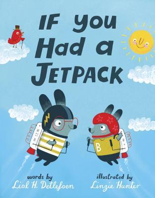 If You Had a Jetpack by Lisl H. Detlefsen