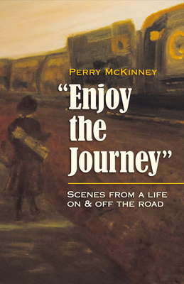 Enjoy the Journey: Scenes from a Life On & Off the Road Cover Image