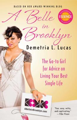A Belle in Brooklyn: The Go-to Girl for Advice on Living Your Best Single Life Cover Image