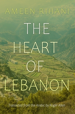The Heart of Lebanon (Middle East Literature in Translation) Cover Image