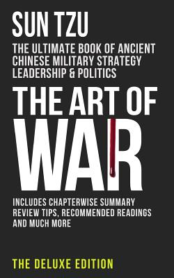 The Art of War: The Ultimate Book of Ancient Chinese Military Strategy, Leadership and Politics (Deluxe Edition #1) Cover Image