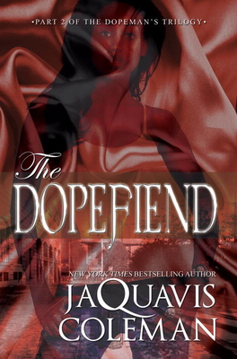 The Dopefiend:: Part 2 of the Dopeman's Trilogy Cover Image