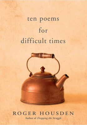 Ten Poems for Difficult Times Cover Image