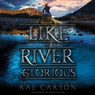 Like a River Glorious Lib/E (Gold Seer Trilogy #2) Cover Image