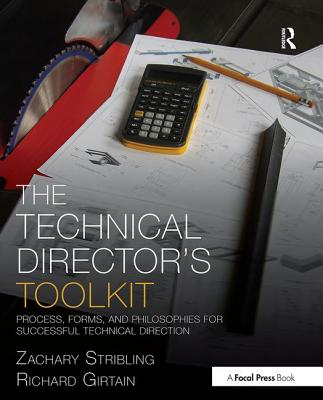 The Technical Director's Toolkit: Process, Forms, and Philosophies for Successful Technical Direction (Focal Press Toolkit) Cover Image
