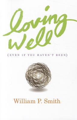 Loving Well: Even If You Haven't Been Cover Image