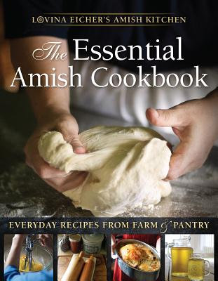 The Essential Amish Cookbook: Everyday Recipes from Farm and Pantry Cover Image