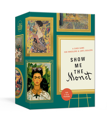 Show Me the Monet: A Card Game for Wheelers and (Art) Dealers Cover Image