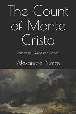 The Count of Monte Cristo: (annotated) (Worldwide Classics) (Complete Special Edition) Cover Image