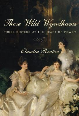 Those Wild Wyndhams: Three Sisters at the Heart of Power Cover Image