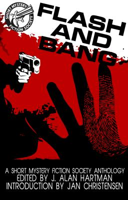 Flash and Bang: A Short Mystery Fiction Society Anthology Cover Image