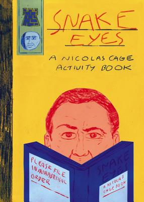 Snake Eyes: A Nicolas Cage Activity Book Cover Image