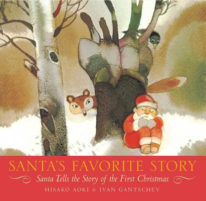 Santa's Favorite Story: Santa Tells the Story of the First Christmas Cover Image