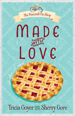 Cover for Made with Love, Volume 1 (Pinecraft Pie Shop #1)