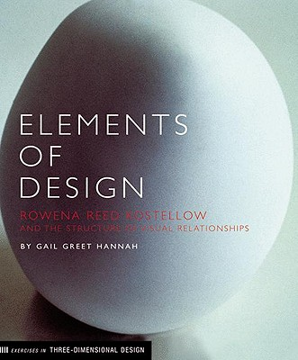 Elements of Design: Rowena Reed Kostellow and the Structure of Visual Relationships (Hands-on Design Book, Industrial Design Book) Cover Image