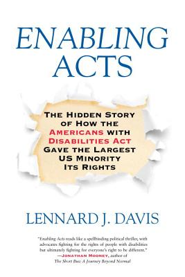 Enabling Acts: The Hidden Story of How the Americans with Disabilities Act Gave the Largest US Minority Its Rights Cover Image