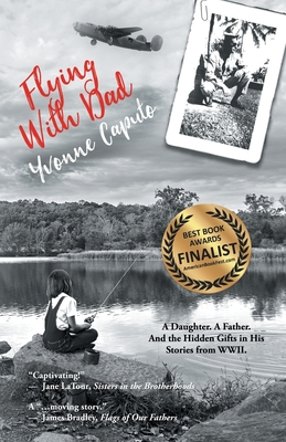 Flying with Dad: A Daughter. A Father. And the Hidden Gifts in His Stories from World War II. Cover Image