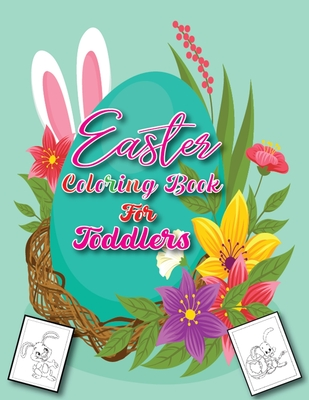 Easter Coloring Book for Toddlers: Best Fun Motivational and Easy Easter Egg Coloring Pages for Kids / Makes a Great Gift (Easter gift for kids) Cover Image