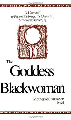 The Goddess Blackwoman: Mother of Civilization Cover Image