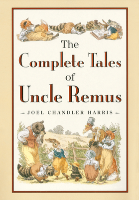 The Complete Tales of Uncle Remus Cover Image