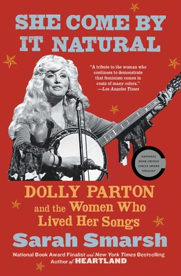 She Come By It Natural: Dolly Parton and the Women Who Lived Her Songs Cover Image