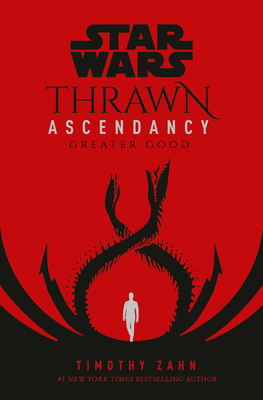 Star Wars: Thrawn Ascendancy (Book II: Greater Good) (Star Wars: The Ascendancy Trilogy #2) Cover Image