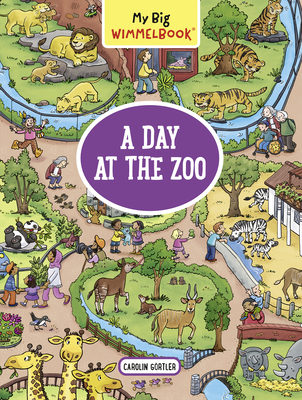 My Big Wimmelbook—A Day at the Zoo (My Big Wimmelbooks) Cover Image