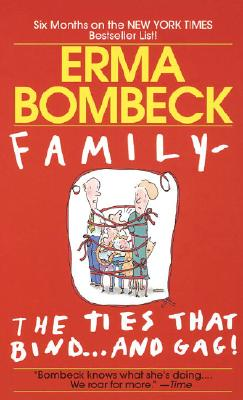 Family--The Ties that Bind . . . And Gag! Cover Image